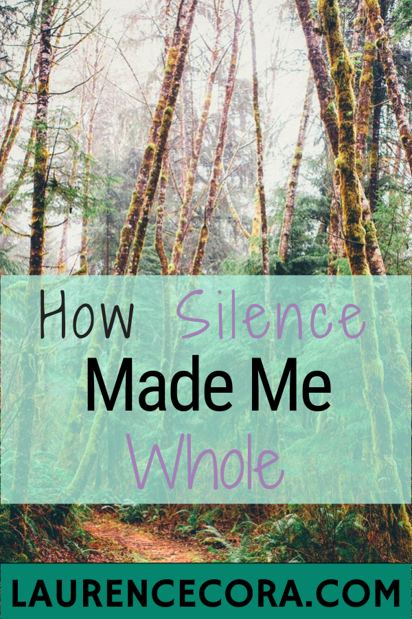 How Silence Made Me Whole